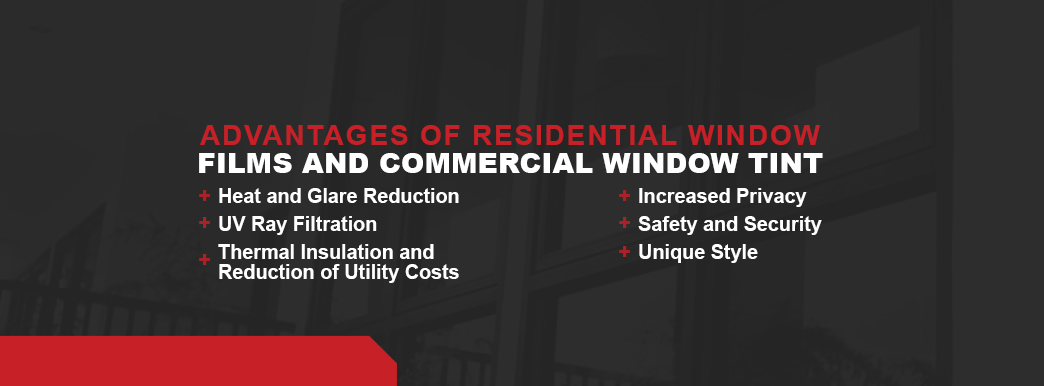 Advantages of Residential Window Films and Commercial Window Tint
