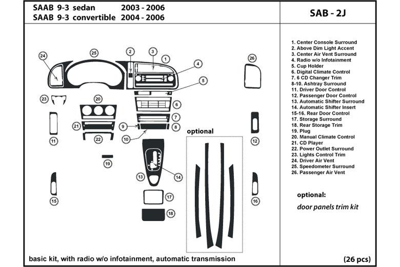 Saab 9-3 2003-2006 w// navigation system auto transmission Dash Kit Trim SAB-2H.