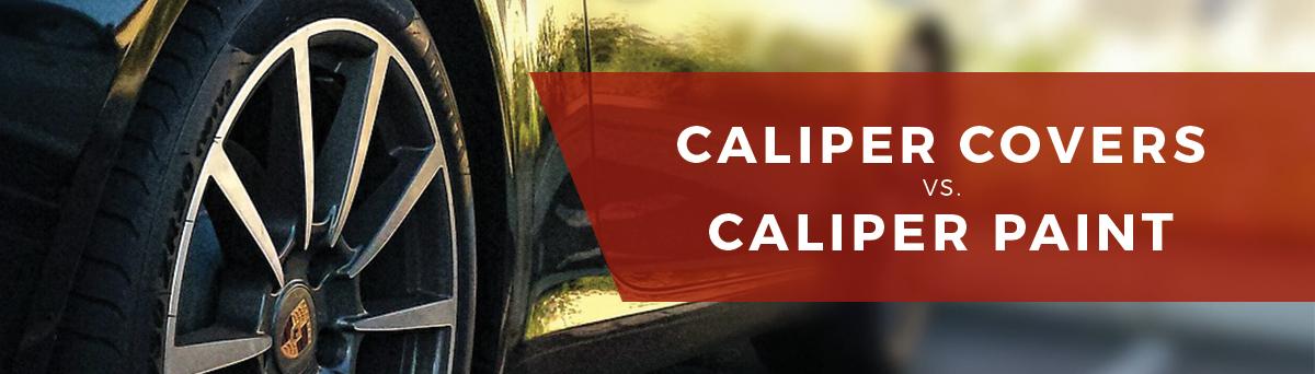 Caliper Covers Vs Caliper Paint Which Is Better Rvinyl