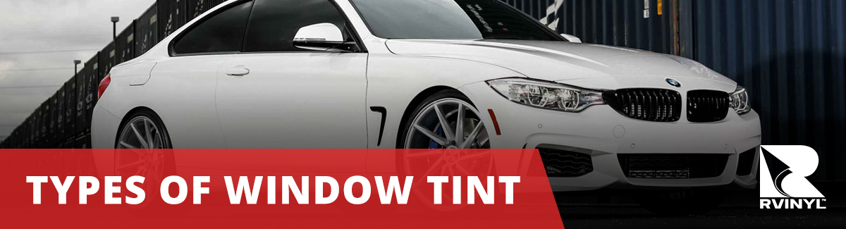 Types of Window Tint | Dyed, Metalized, Hybrid, Carbon