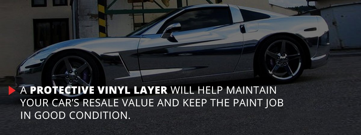 a protective vinyl layer will help maintain your car's resale value