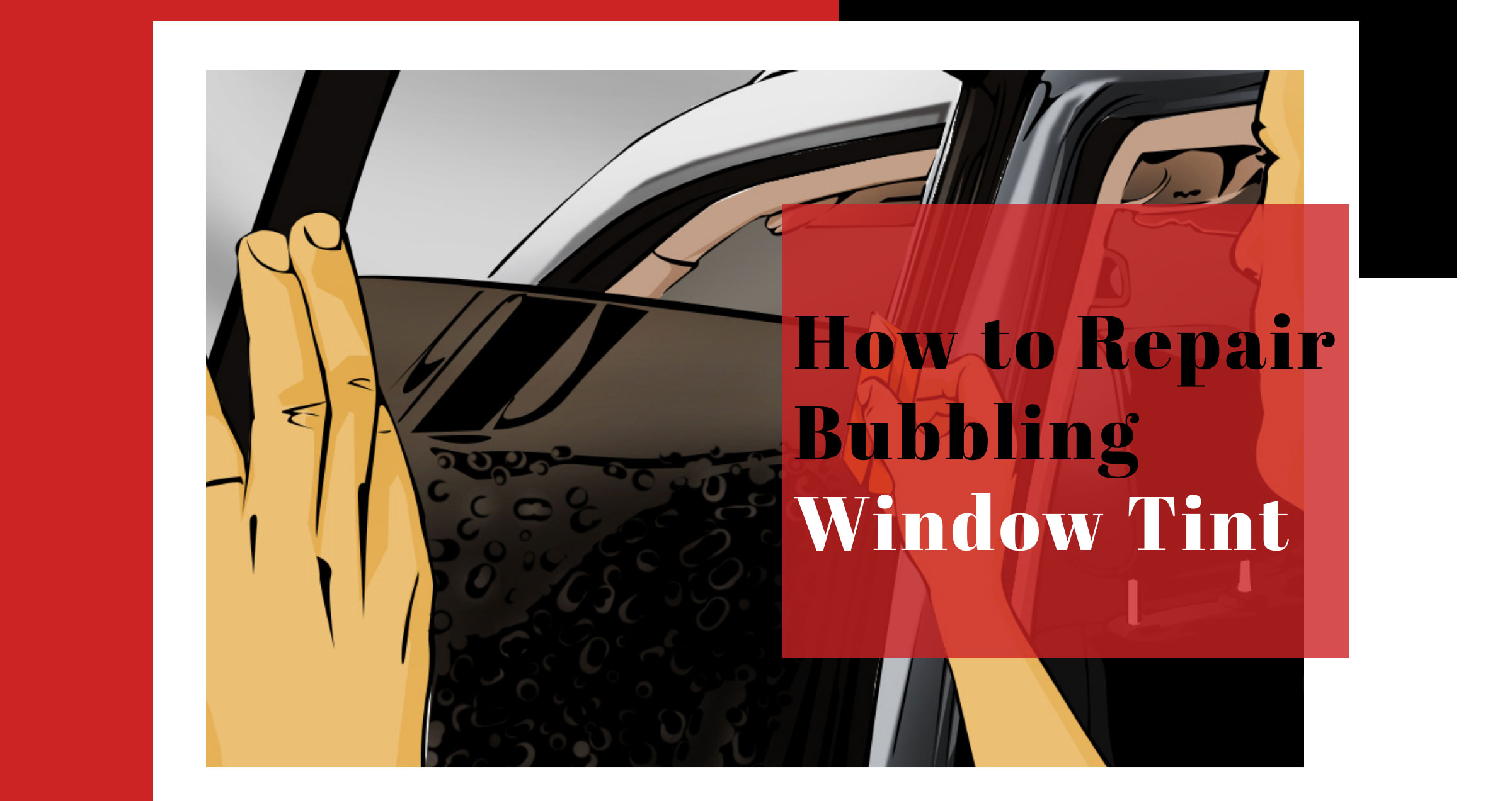 Learn How to Fix Your Acura's Bubbling DIY Window Tint Installations