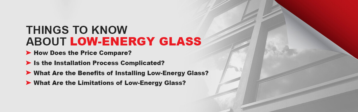 Things to Know About Low-Energy Glass