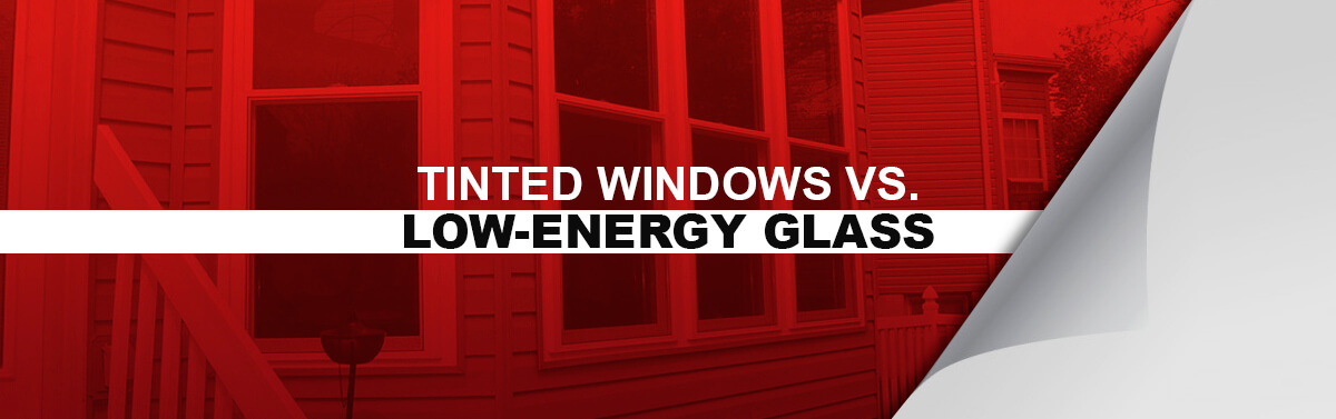 Tinted Windows vs. Low-Energy Glass